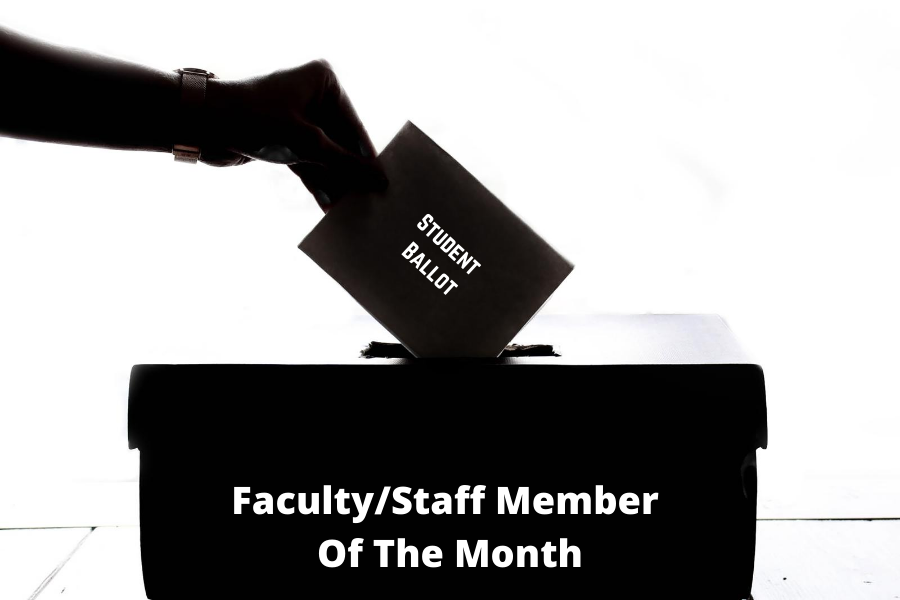 Students Vote here for Faculty/Staff of the Month