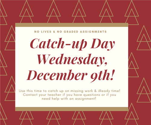Catch-Up Day December 9th