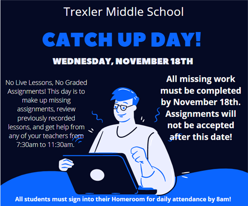 Catch Up Day Wednesday, November 18th.